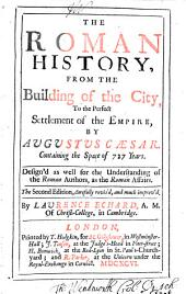 The Roman History: From the Building of the City ... [to the Taking of Constantinople by the Turks], Volume 1