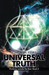 UNIVERSAL TRUTH: Thinking outside the Box:, Book 2