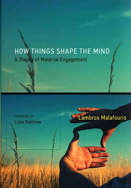 How Things Shape the Mind