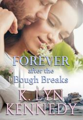 Forever after the Bough Breaks