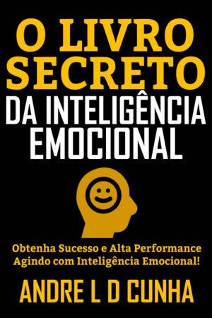 O LIVRO SECRETO DA INTELIG  NCIA EMOCIONAL PDF