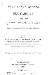 GPloutárhou Súllas@. Plutarch's Life of Lucius Cornelius Sulla, with intr. notes and lexicon by H.A. Holden