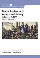 Major Problems in American History: Volume 1, Edition 4