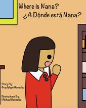 Where is Nana?: A Donde Esta Nana?