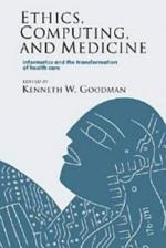 Ethics, Computing, and Medicine