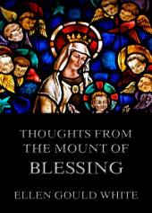 Thoughts from the Mount Of Blessing: eBook Edition
