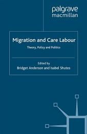 Migration and Care Labour: Theory, Policy and Politics