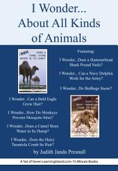 I Wonder…About All Kinds of Animals: A Set of Seven 15-Minute Books