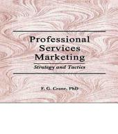 Professional Services Marketing: Strategy and Tactics