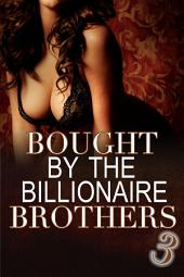 Bought By The Billionaire Brothers 3 (BBW billionaire romance): Secrets and Lies