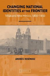 Changing National Identities at the Frontier: Texas and New Mexico, 1800–1850