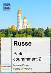 Russe Parler couramment 2: Glossika Méthode syntaxique