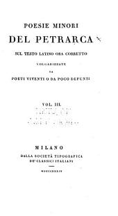 Poesie minori del Petrarca, sul testo latino ora corretto: volgarizzate da poeti viventi o da poco defunti, Volume 3