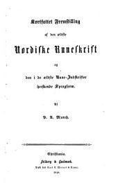 Kortfattet Fremstilling af den aeldste Nordiske Runeskrift og den i de aeldste Rune-Indskrifter herskende Sprogform