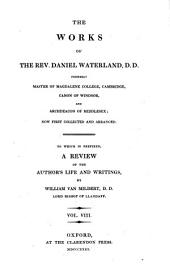 The works of the Rev. Daniel Waterland ...: now first collected and arranged. To which is prefixed a Review of the author's life and writings, Volume 8