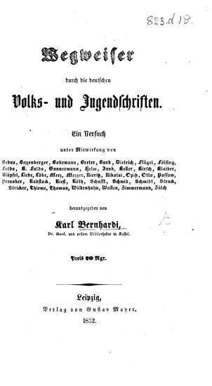 Wegweiser durch die deutschen Volks  und Jugendschriften     herausgegeben von K  Bernhardi PDF