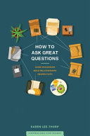 How to Ask Great Questions  Guide Discussion  Build Relationships  Deepen Faith