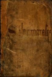 Siluae morales cum interpraetatione Ascensii in. xii. libellos diuisae. Quorum Primus... continet quinque opuscula Virgilii & fragmentum Horatii... Quartus... Ex Persio... Quintus... fragmentum ex Ennio ... Octauus... Ex Iuuenale. Nonus... Ex Baptista Mantuano. Decimus... Carmen iuuenile Sulpitii. Vndecimus Moralia Catonis. Duodecimus Parabolas Alani
