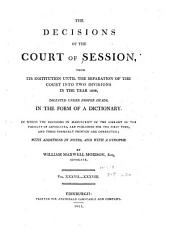 The decisions of the Court of Session: from its first institution to the present time : digested under proper heads, in the form of a dictionary, Volume 19