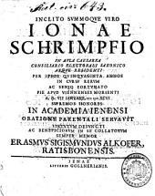Inclito Summoque Viro Jonae Schrimpfio ... Supremos Honores In Academia Ienensi Oratione Parentali Servavit ... Erasmus Sigismundus Alkofer, Ratisbonensis