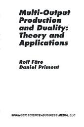 Multi-Output Production and Duality: Theory and Applications
