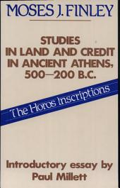 Studies in Land and Credit in Ancient Athens, 500-200 B.C.: The Horos Inscriptions