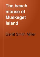 The Beach Mouse of Muskeget Island