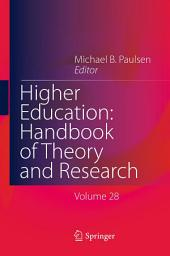 Higher Education: Handbook of Theory and Research: Volume 28