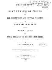 Descriptions of Some Remains of Fisches from the Carboniferous and Devonian Formations of the United States. Descriptions of Some Remains of Extinct Mammalia