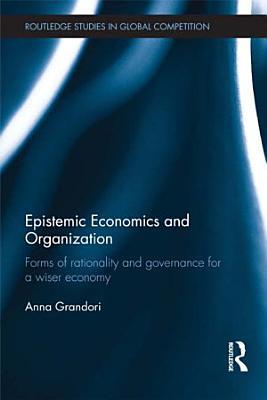Epistemic Economics and Organization