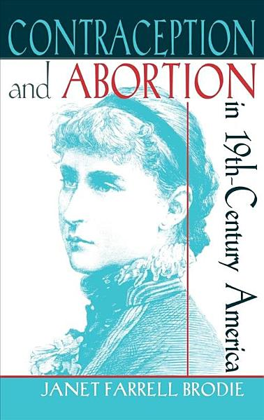 Contraception and Abortion in Nineteenth century America