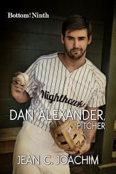Dan Alexander, Pitcher (Bottom of the Ninth)
