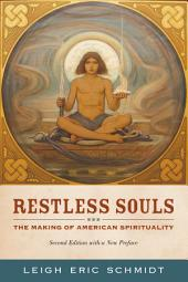 Restless Souls: The Making of American Spirituality, Edition 2