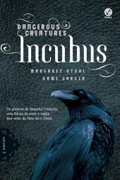 Incubus - Dangerous Creatures -