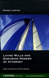 Living Wills and Enduring Powers of Attorney: Edition 2
