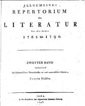 Allgemeines Repertorium der Literatur für die Jahre 1785 bis 1790: Band 2