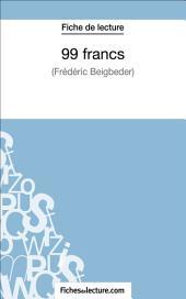 99 francs de Frédéric Beigbeder (Fiche de lecture): Analyse complète de l'oeuvre