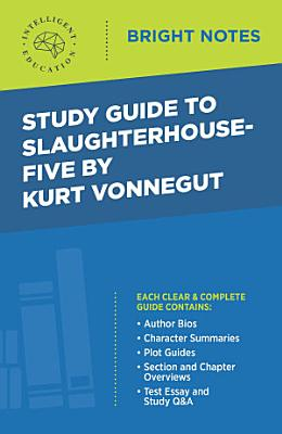 Study Guide to Slaughterhouse Five by Kurt Vonnegut