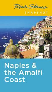 Rick Steves Snapshot Naples & the Amalfi Coast: Including Pompeii, Edition 5