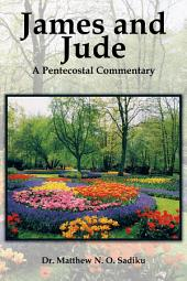 James and Jude: A Pentecostal Commentary