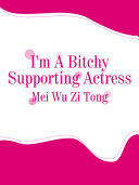 I'm A Bitchy Supporting Actress