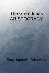 The Great Ideas ARISTOCRACY