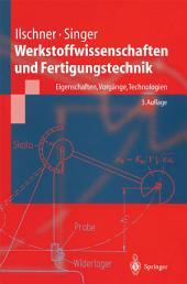 Werkstoffwissenschaften und Fertigungstechnik: Eigenschaften, Vorgänge, Technologien, Ausgabe 3