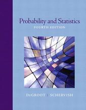 Probability and Statistics: Edition 4