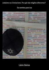 Judaísmo Ou Cristianismo. Por Quê São Religiões Diferentes?