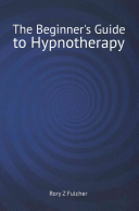 The Beginner s Guide to Hypnotherapy PDF