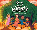 Tiny But Mighty  Five Great Kids Of The Bible PDF