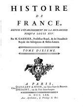 Histoire de France: depuis l'établissement de la monarchie jusqu'au regne de Louis XIV, Volume10