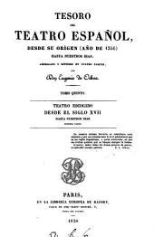 Tesoro del teatro español: desde su orígen (año de 1356) hasta nuestros días; arreglado y dividido in cuatro partes, Volumen 5