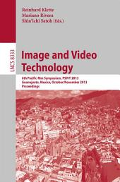 Image and Video Technology: 6th Pacific-Rim Symposium, PSIVT 2013, Guanajuato, Mexico, October 28-November 1, 2013, Proceedings